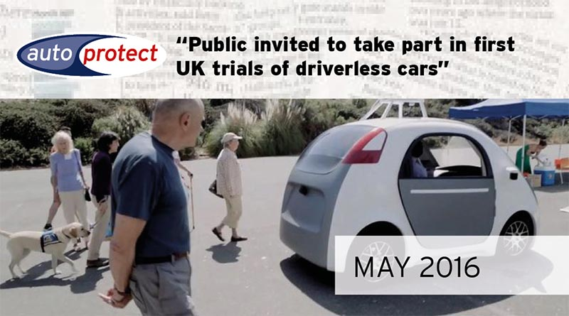 May 2016 - Public Invited To Take Part In First Uk Trials Of Driverless Vehicles
